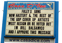 Foley's Gone   Now Hastert & the Rest of the GOP Cover Up Artists Must Resign or be Voted Out   I'm Bill Balsamico and I Approve This Message