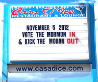 November 6, 2012   Vote the Morman IN & Kick The Moron OUT